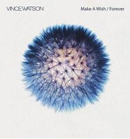 Vince Watson - Make A Wish & Forever