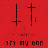 Not My God - Simulacra [Limited Edition]