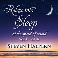 Steven Halpern - Relax Into Sleep At The Speed Of Sound, Vol. 2