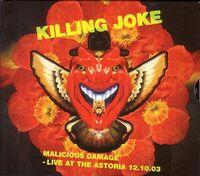 Killing Joke - Malicious Damage: Live At The Astoria 12.10.03