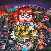 Manolo Kabezabolo - Tanto Tonto Monta Tanto