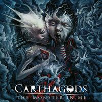 Carthagods - Monster In Me
