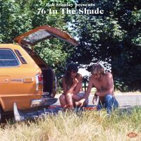 Bob Stanley Presents 76 In The Shade / Various - Bob Stanley Presents 76 In The Shade / Various