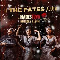 Hadestown Original Broadway Company - If The Fates Allow: A Hadestown Holiday Album