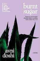 Doshi, Avni - Burnt Sugar: A Novel