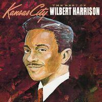 Wilbert Harrison - Best Of Wilbert Harrison [Digipak]