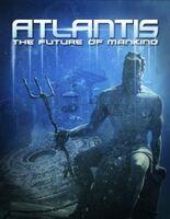 Atlantis: The Future of Mankind - Atlantis: The Future Of Mankind