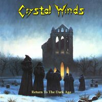 Crystal Winds - Return To The Dark Age
