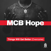 Mcb Hope - Things Will Get Better (Overcome) (Mod)