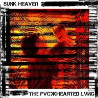 Sunk Heaven - The Fvckhearted Lvng