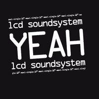 LCD Soundsystem - Yeah [Vinyl Single]