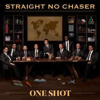 Straight No Chaser - One Shot