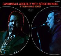 Cannonball Adderley - With Sergio Mendes & The Bossa Rio Sextet (Dig)