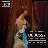 Nicolas Horvath - Unknown Debussy