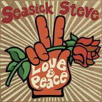 Seasick Steve - Love & Peace [Import]