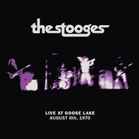 The Stooges - Live At Goose Lake: August 8th, 1970 [LP]
