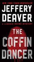 Deaver, Jeffery - The Coffin Dancer: A Lincoln Rhyme Novel