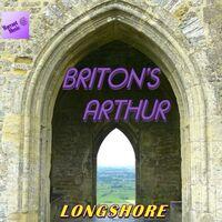 Longshore - Briton's Arthur (Original Soundtrack)