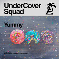 UnderCover Squad - Yummy