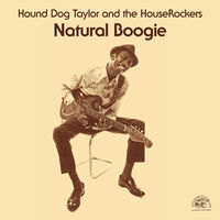 Hound Taylor  Dog - Natural Boogie [Remastered] [Download Included] [Reissue]