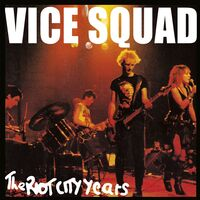 Vice Squad - Riot City Years (Uk)