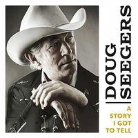 Doug Seegers - A Story I Got To Tell