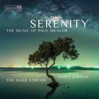 Mealor / Same Stream Choir / Jordan - Serenity