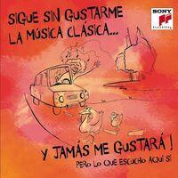 Sigue Sin Gustarme La Musica Clasica Y Jamas Me - Sigue Sin Gustarme La Musica Clasica Y Jamas Me Gustara / Various