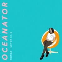 Oceanator - Things I Never Said (Orange Swirl Vinyl)