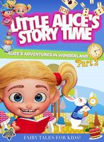 Little Alice's Adventures in Wonderland Part 2 - Little Alice's Adventures in Wonderland Part 2