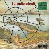 Gang - Le Radici E Le Ali [Remastered] (Ita)