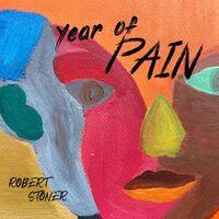 ROBERT STONER - Year Of Pain