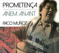 Paco Muñoz - Prometenca / Anem Anant (Spa)
