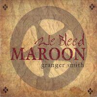 Granger Smith - We Bleed Maroon