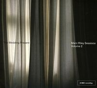 The Wedding Present - Marc Riley Sessions 2