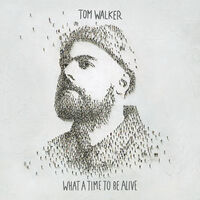 Tom Walker - What A Time To Be Alive [LP]