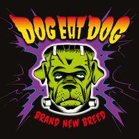 Dog Eat Dog - Brand New Breed