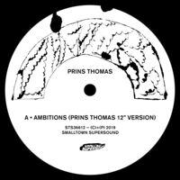 Prins Thomas - Ambitions Remixes I