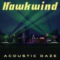 Hawkwind - Acoustic Daze [Limited Edition]