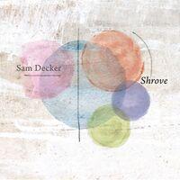 Sam Decker - Shrove