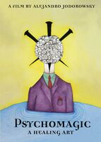 Alejandro Jodorowsky - Psychomagic, A Healing Art [DVD]