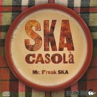 Mr Freak Ska - Ska Casola (Spa)