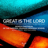 Schola Cantorum Of The Cardinal Vaughan Memorial - Great Is The Lord