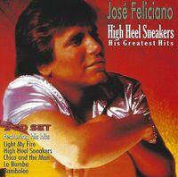 Jose Feliciano - High Heel Sneakers-His Greatest Hits