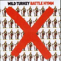 Wild Turkey - Battle Hymn [Import]