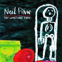 Neil Finn - Try Whistling This