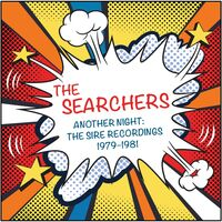 Searchers - Another Night: Sire Recordings 1979-1981