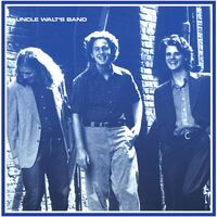 Uncle Walt's Band - Uncle Walt's Band