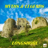 Longshore - Myths And Legends
