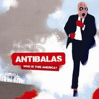 Antibalas - Who Is This America?